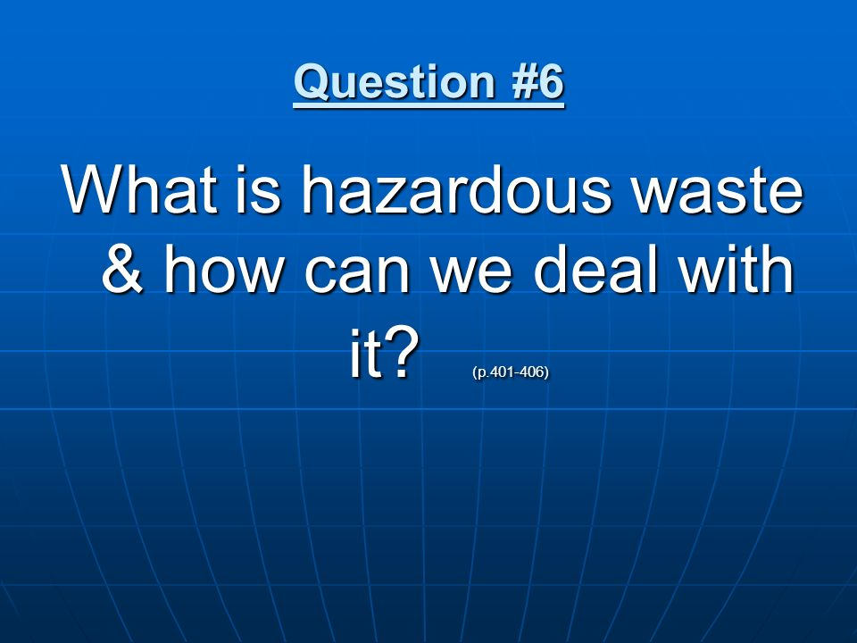 What is hazardous waste & how can we deal with it (p.401-406)