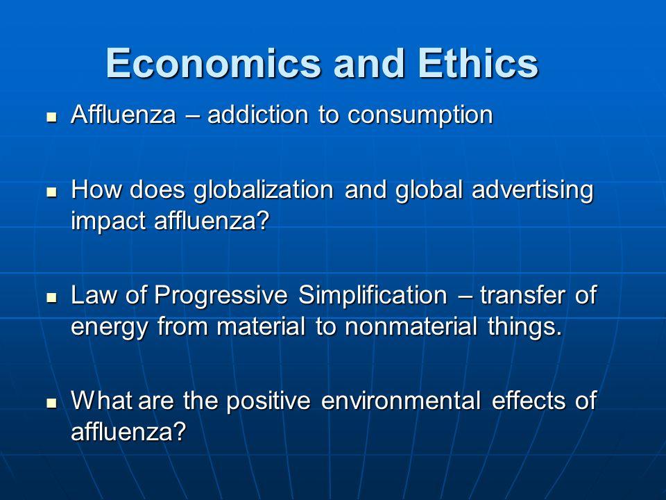 Economics and Ethics Affluenza – addiction to consumption