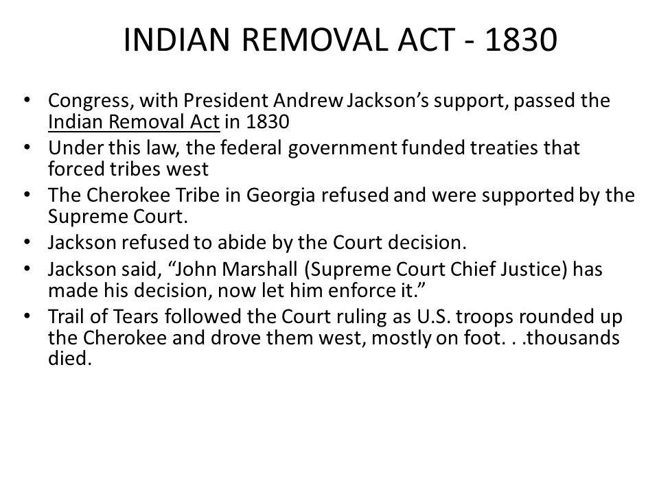 andrew jackson and indian removal 1980 When andrew jackson assumed office as president of the united states in 1829, his government took a hard line on indian removal policy jackson abandoned the policy of his predecessors of treating different indian groups as separate nations.