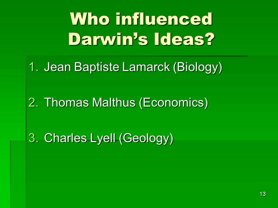 Who influenced Darwin's Ideas