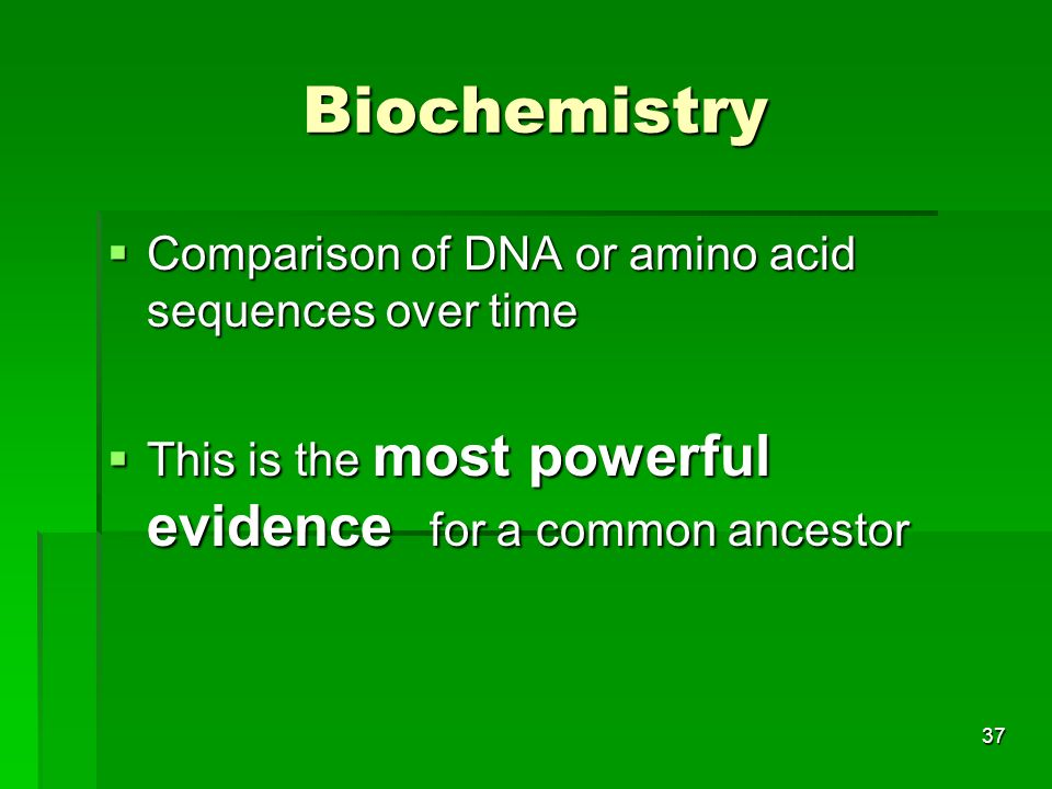 Biochemistry Comparison of DNA or amino acid sequences over time