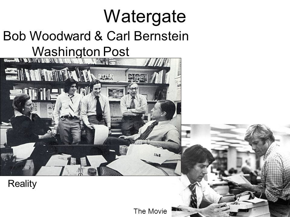 Watergate Bob Woodward & Carl Bernstein Washington Post Reality