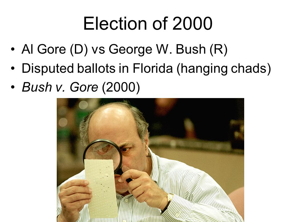 Election of 2000 Al Gore (D) vs George W. Bush (R)