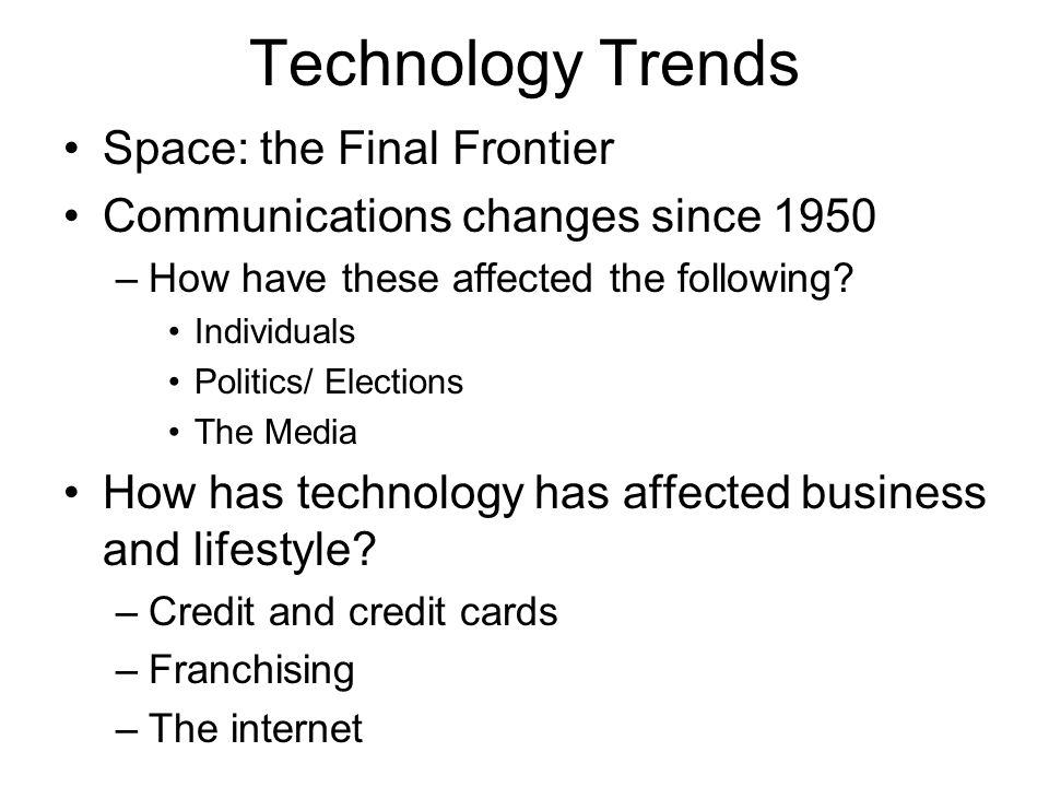 Technology Trends Space: the Final Frontier