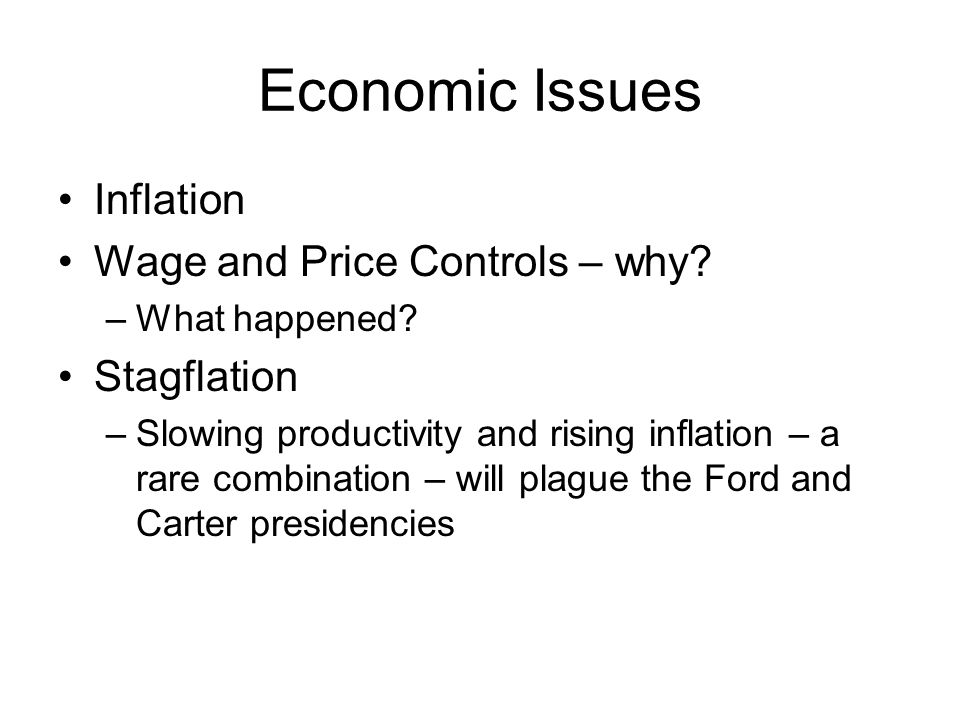Economic Issues Inflation Wage and Price Controls – why Stagflation