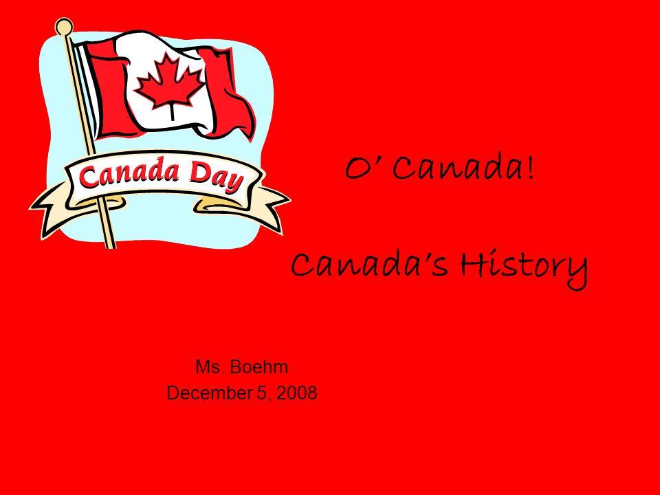 O' Canada! Canada's History