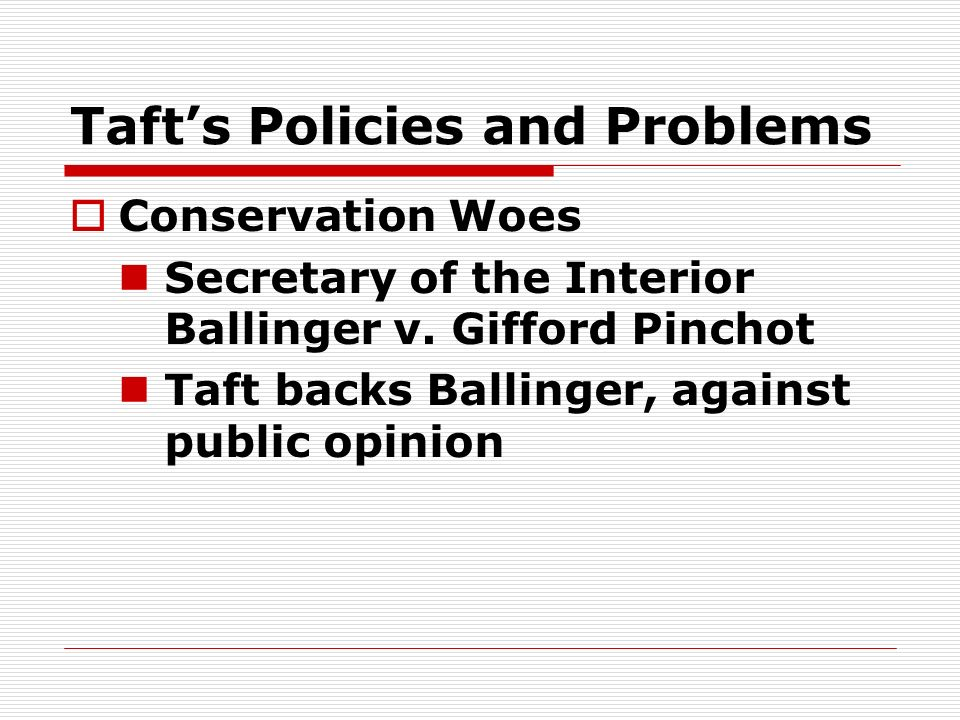 Taft's Policies and Problems