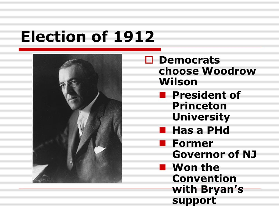 Election of 1912 Democrats choose Woodrow Wilson