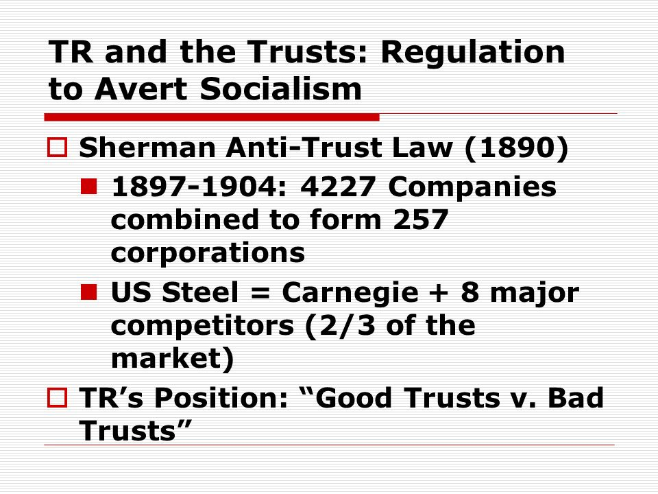 TR and the Trusts: Regulation to Avert Socialism