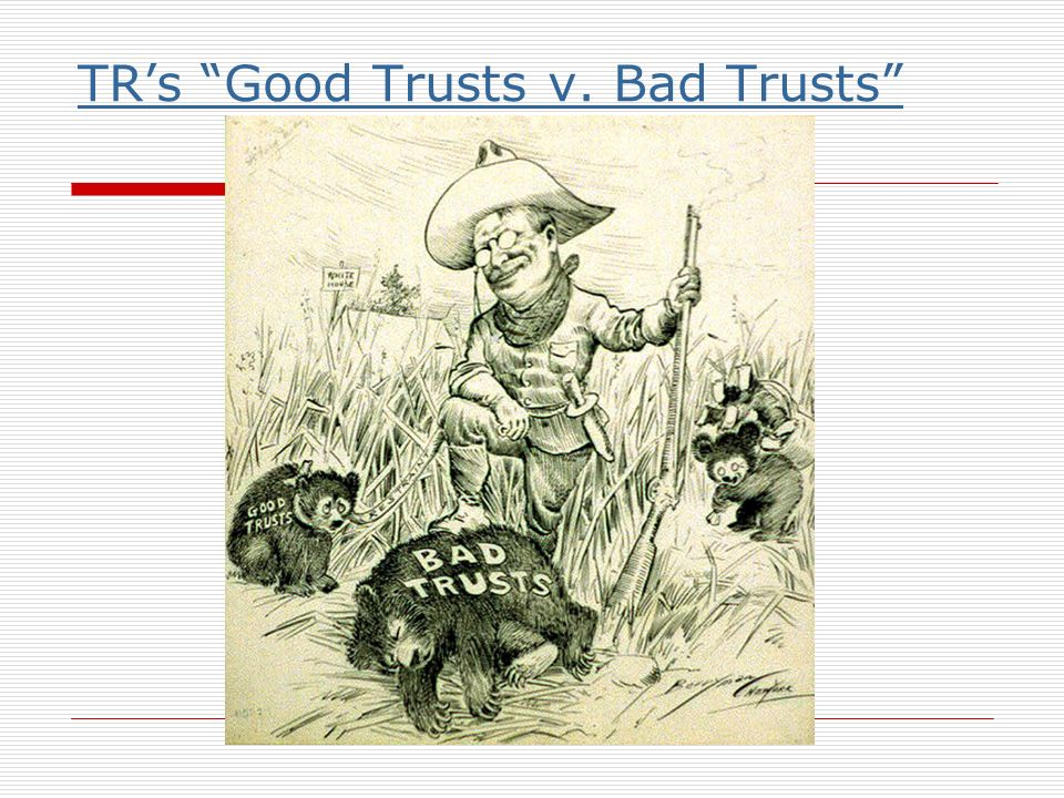 TR's Good Trusts v. Bad Trusts