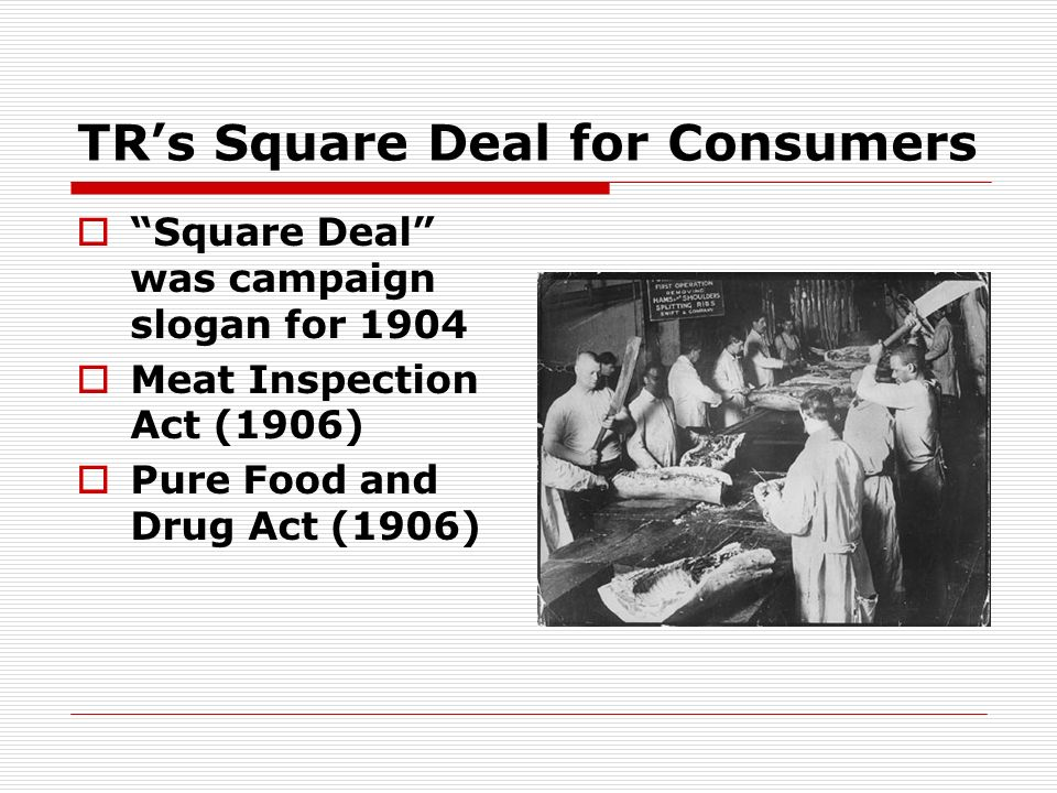 TR's Square Deal for Consumers