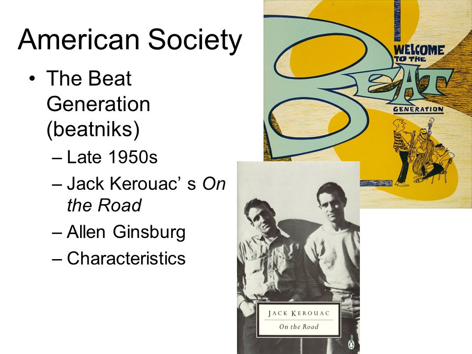 American Society The Beat Generation (beatniks) Late 1950s