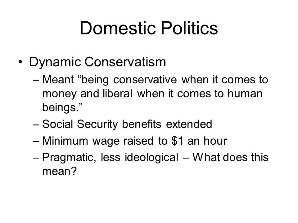 Domestic Politics Dynamic Conservatism