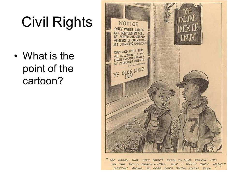 Civil Rights What is the point of the cartoon