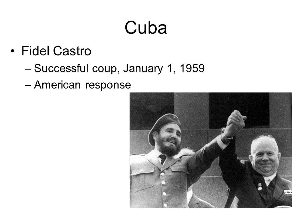 Cuba Fidel Castro Successful coup, January 1, 1959 American response