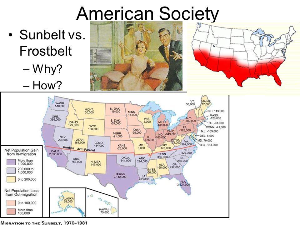 American Society Sunbelt vs. Frostbelt Why How