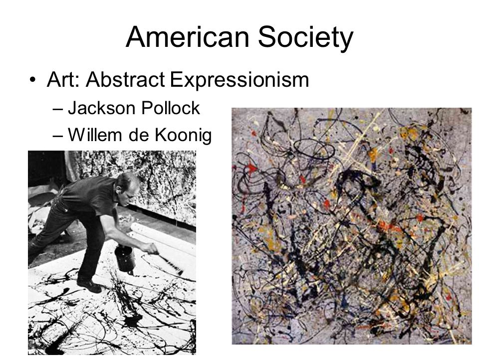 American Society Art: Abstract Expressionism Jackson Pollock