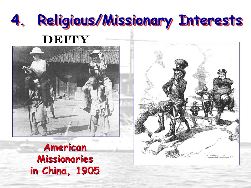 4. Religious/Missionary Interests American Missionaries in China, 1905