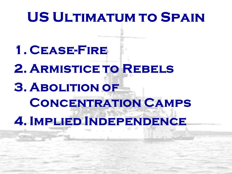 US Ultimatum to Spain Cease-Fire Armistice to Rebels