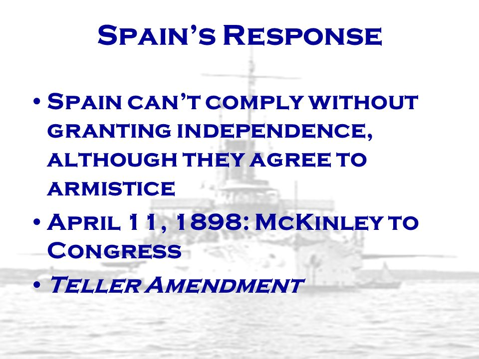 Spain's Response Spain can't comply without granting independence, although they agree to armistice.