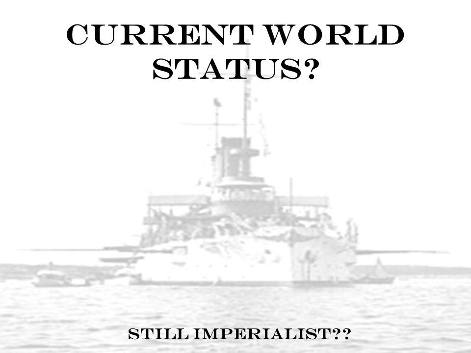 Current World Status Still Imperialist