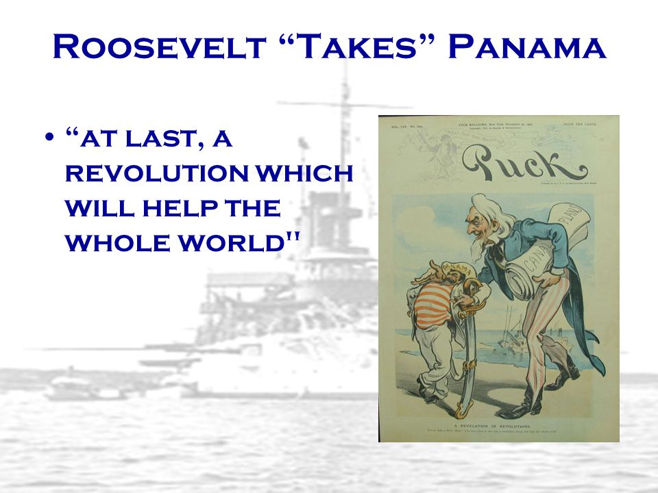 Roosevelt Takes Panama