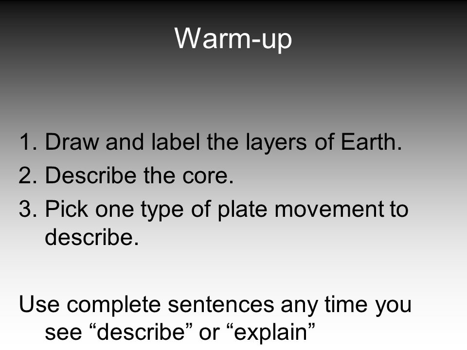 Warm Up Draw And Label The Layers Of Earth Describe The Core Ppt
