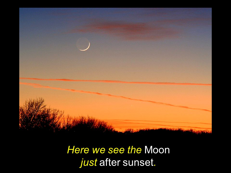 Here we see the Moon just after sunset.