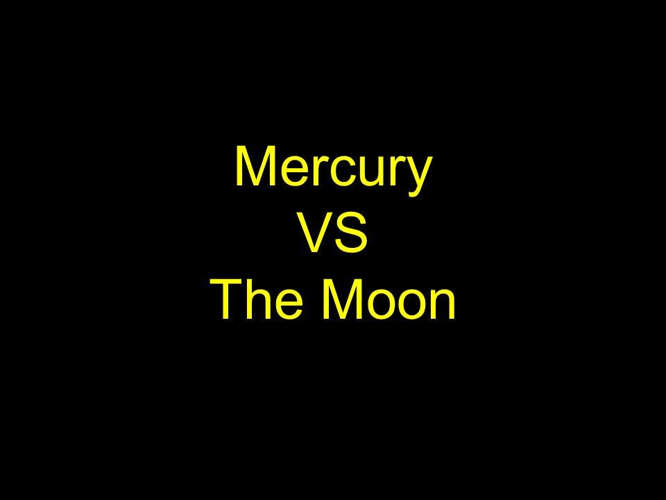 Mercury VS The Moon