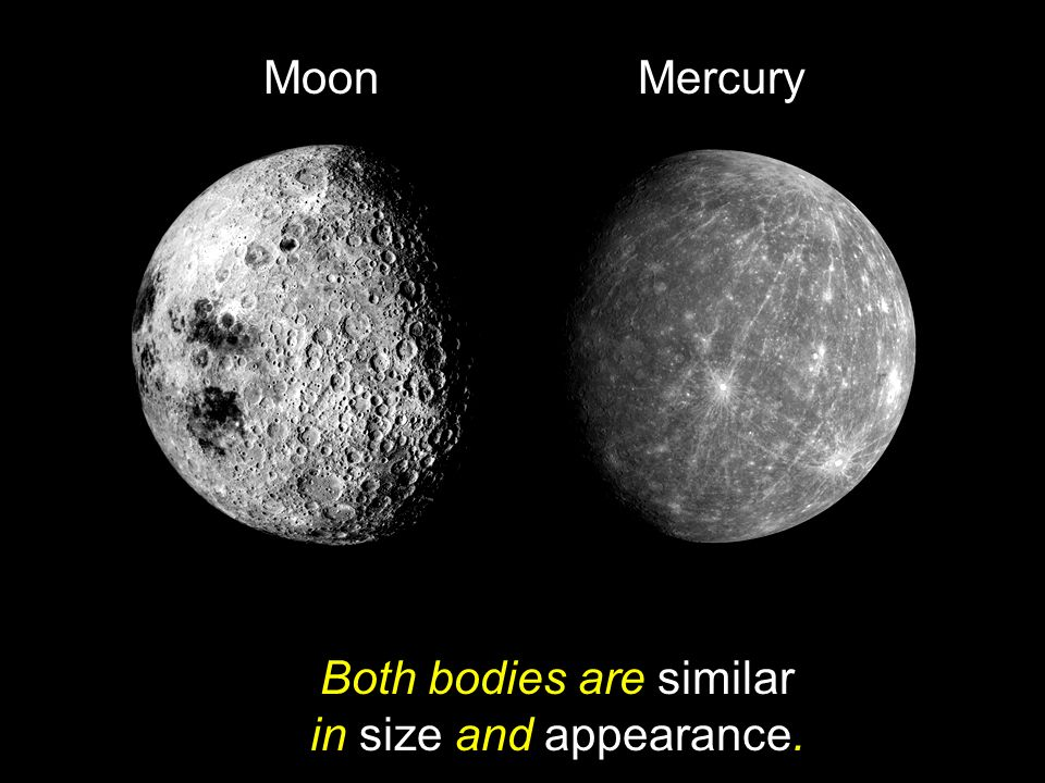 Both bodies are similar in size and appearance.