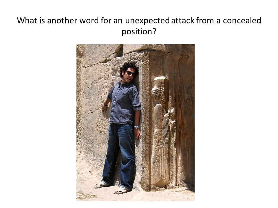 What is another word for an unexpected attack from a concealed position