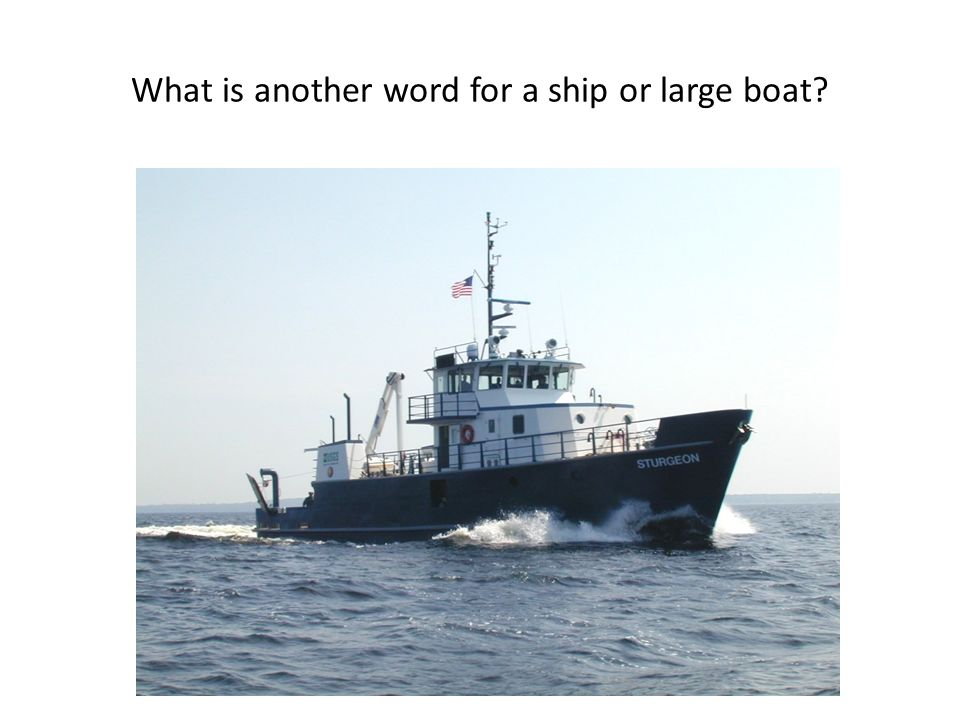 What is another word for a ship or large boat