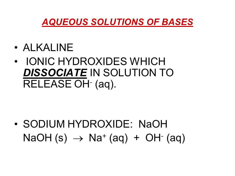 AQUEOUS SOLUTIONS OF BASES