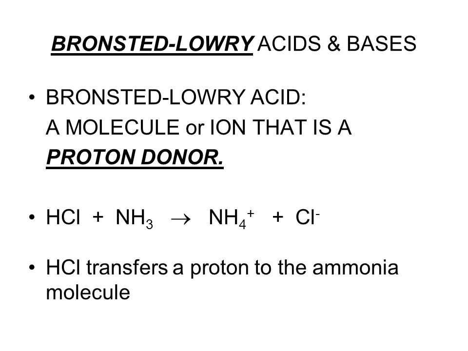 BRONSTED-LOWRY ACIDS & BASES