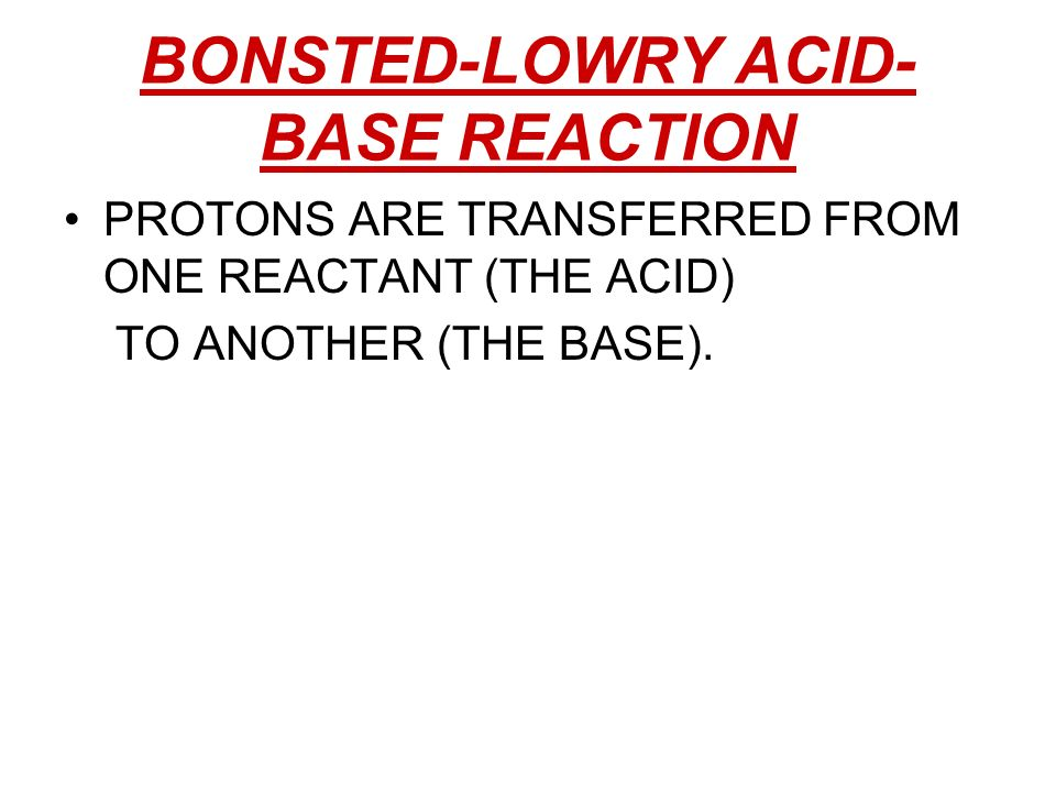 BONSTED-LOWRY ACID-BASE REACTION