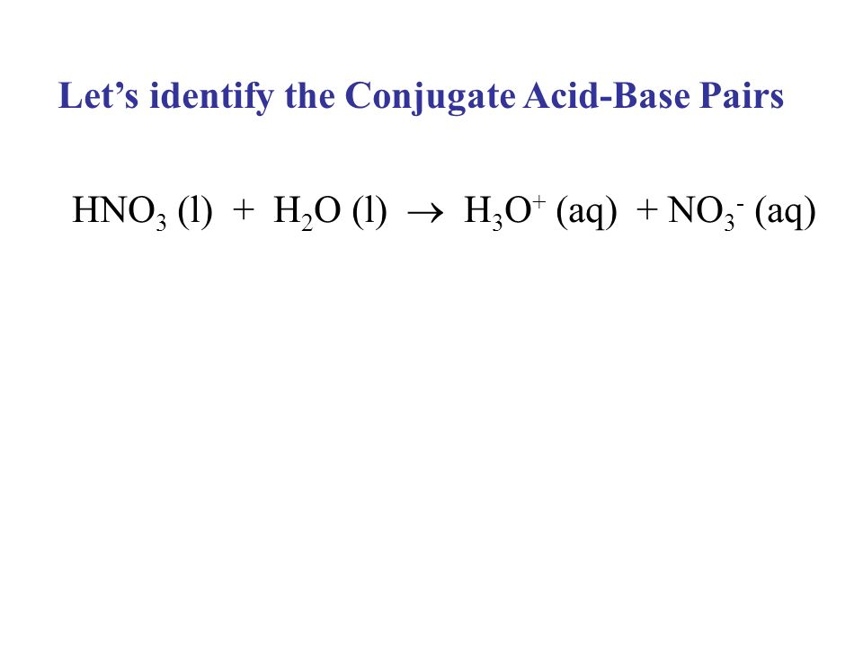 Let's identify the Conjugate Acid-Base Pairs
