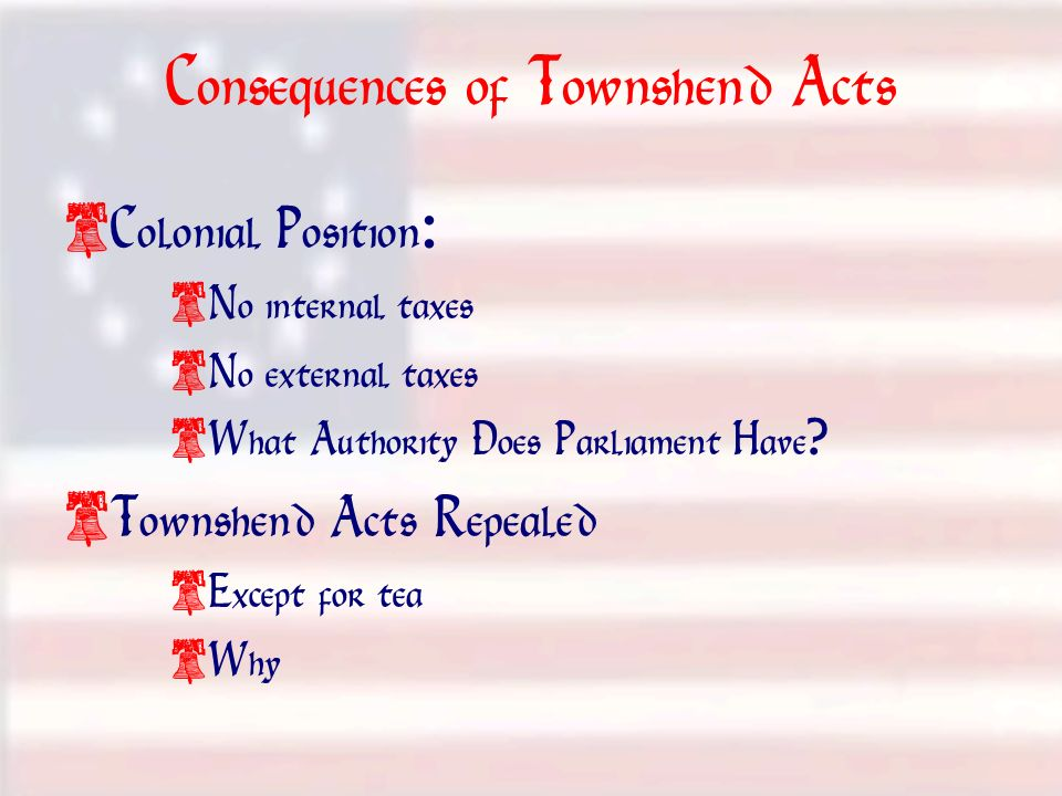 Consequences of Townshend Acts