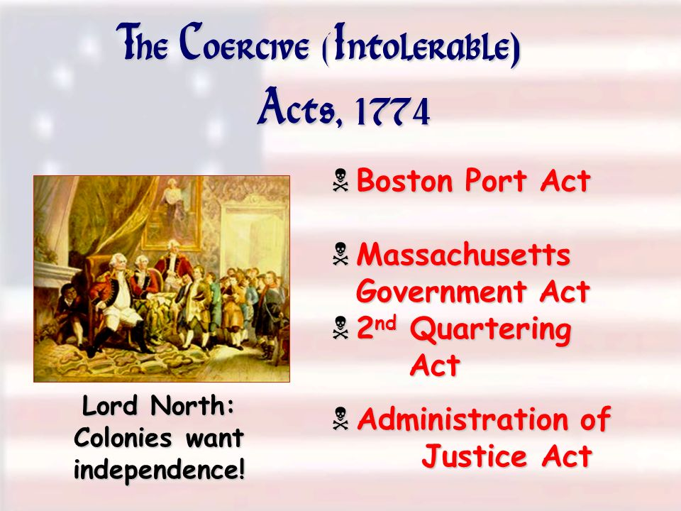 The Coercive (Intolerable)) Acts, 1774