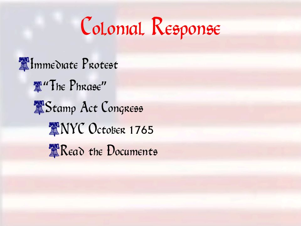 Colonial Response Immediate Protest Stamp Act Congress