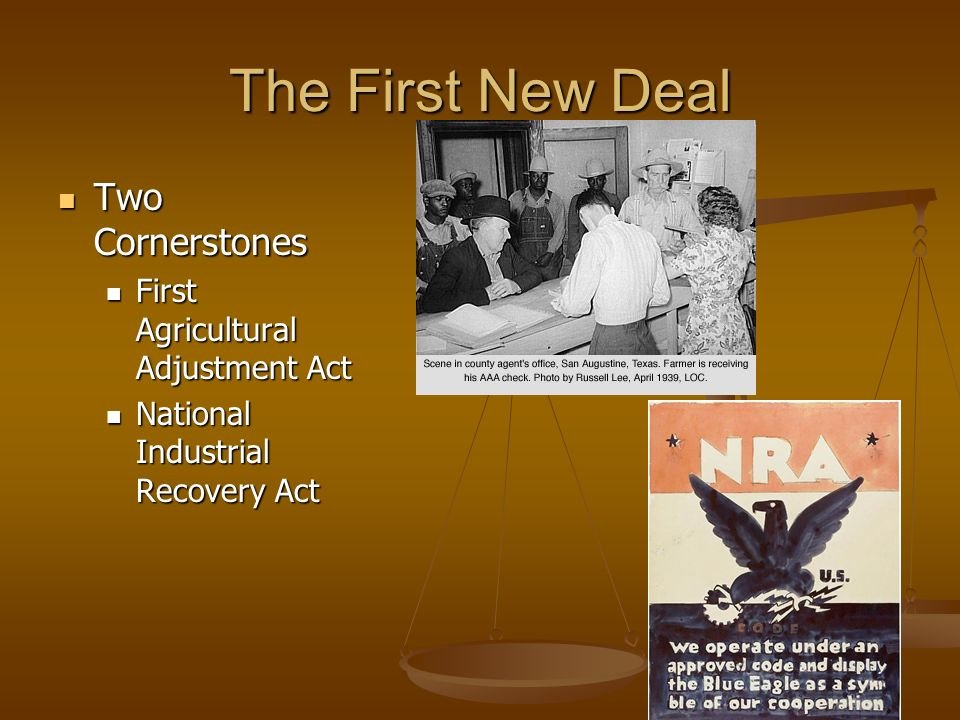 The First New Deal Two Cornerstones First Agricultural Adjustment Act