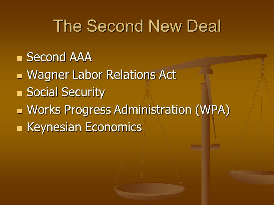 The Second New Deal Second AAA Wagner Labor Relations Act