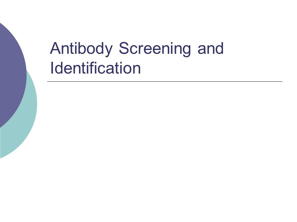 antibody screening identification and cross match Request pdf on researchgate | coombs' crossmatch after negative antibody screening - a retrospective observational study comparing the tube test and the microcolumn.