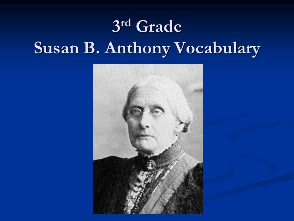 3rd Grade Susan B. Anthony Vocabulary