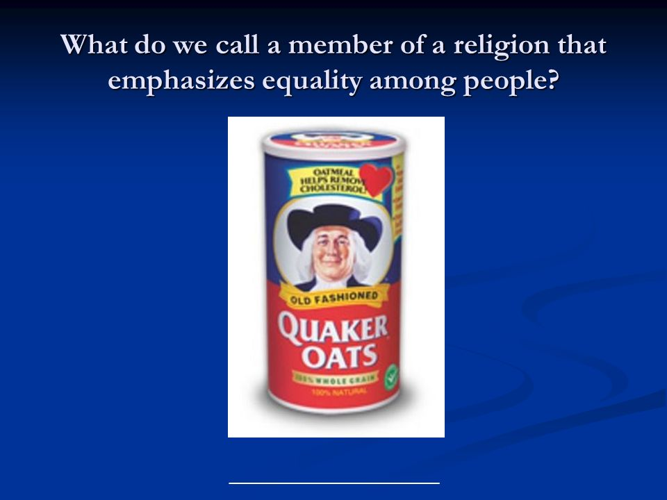 What do we call a member of a religion that emphasizes equality among people