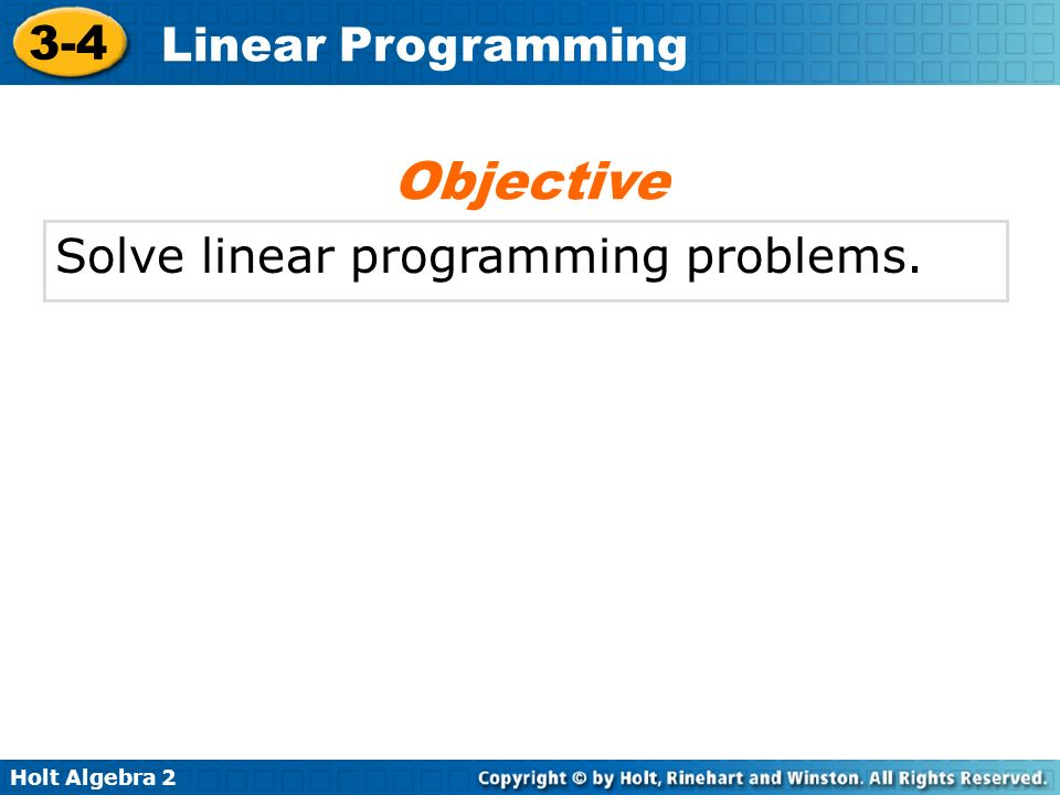 Objective Solve linear programming problems.