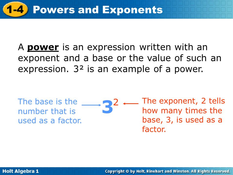 A power is an expression written with an exponent and a base or the value of such an expression. 3² is an example of a power.