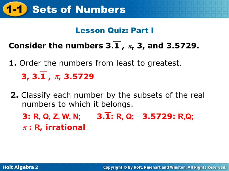 Lesson Quiz: Part I Consider the numbers 3.1 , , 3, and 3.5729. 1. Order the numbers from least to greatest.
