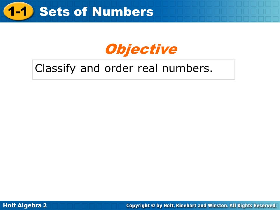 Objective Classify and order real numbers.