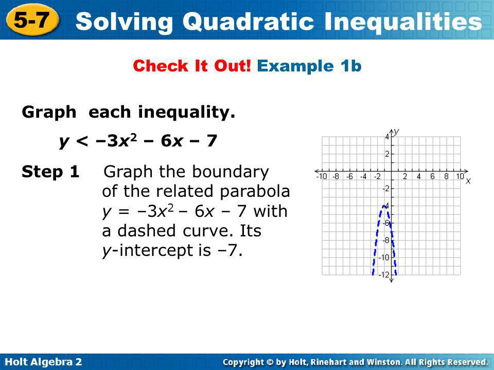 Check It Out! Example 1b Graph each inequality. y < –3x2 – 6x – 7.