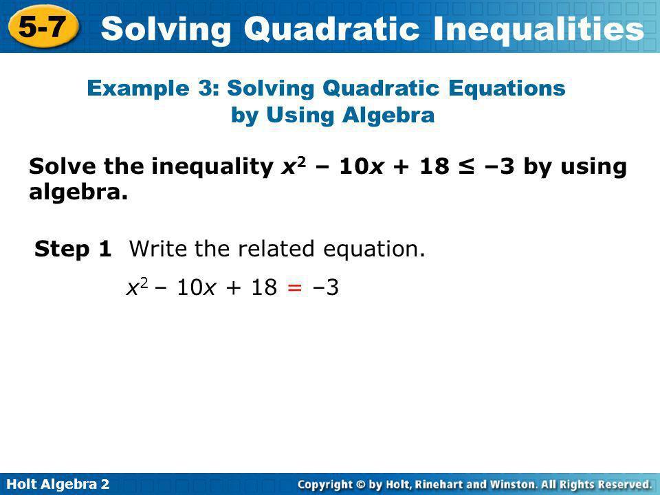 Example 3: Solving Quadratic Equations by Using Algebra